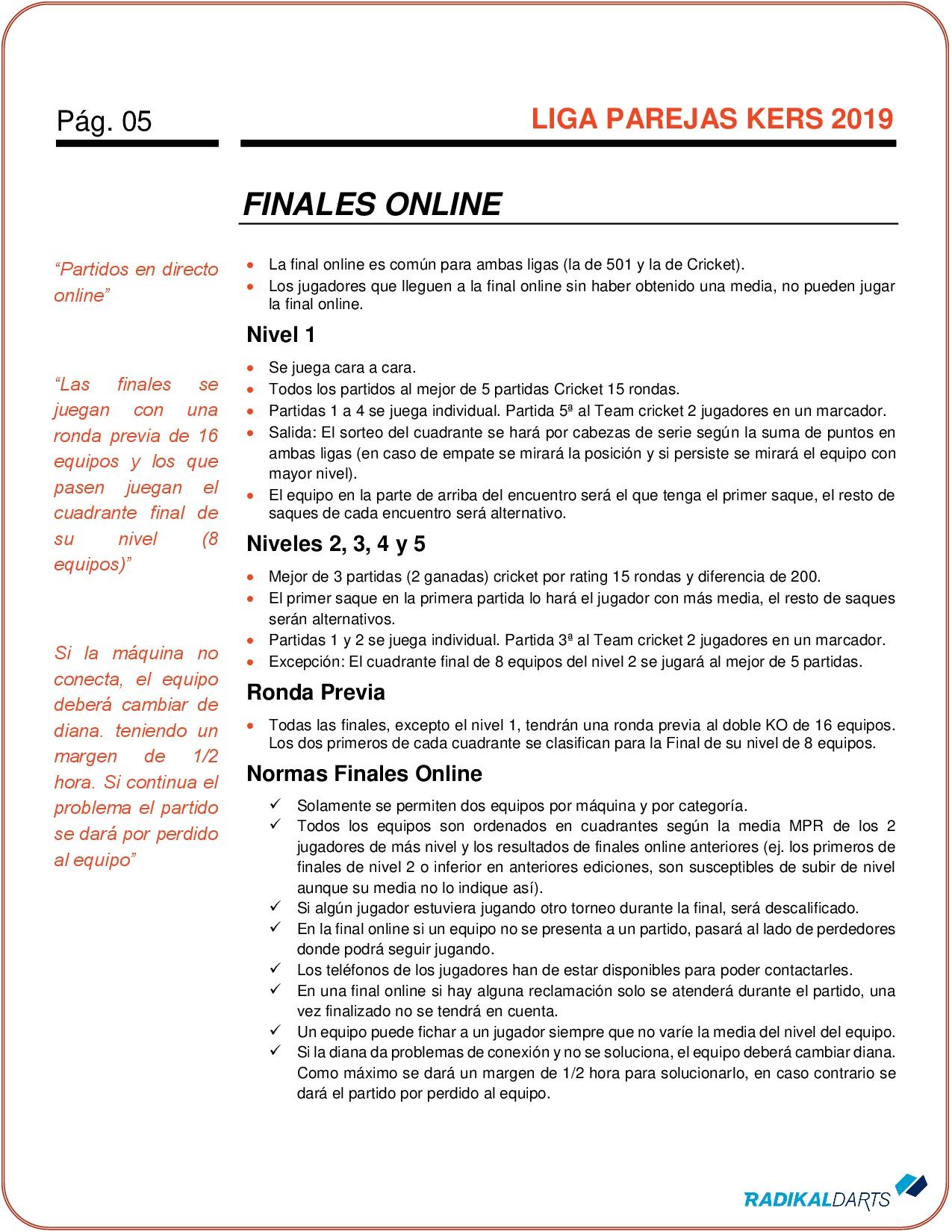 Campeonato de dardos online Liga de Parejas Kers de RadikalDarts. Premios